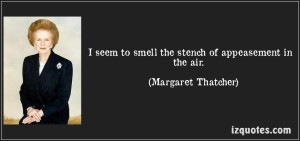 quote-i-seem-to-smell-the-stench-of-appeasement-in-the-air-margaret-thatcher-183801