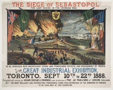"This is a promotional poster for ""The siege of Sebastopol"", a massive production staged for the Toronto Industrial Exhibition in 1888 depicting the final battle of the Crimean war. It was followed by fireworks."