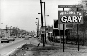 Gary, Indiana when it was a booming steel town
