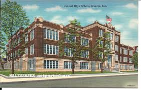 Muncie Central High School, the first secondary school in Indiana. I went to school there, but it's been gone now.