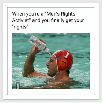 when-youre-a-mens-rights-activist-and-you-finally-get-32083531
